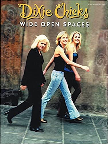 Dixie Chicks Wide Open Spaces Pianovocalguitar Dixie Chicks
