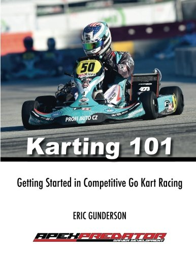 Price comparison product image Karting 101: Getting Started in Competitive Go Kart Racing