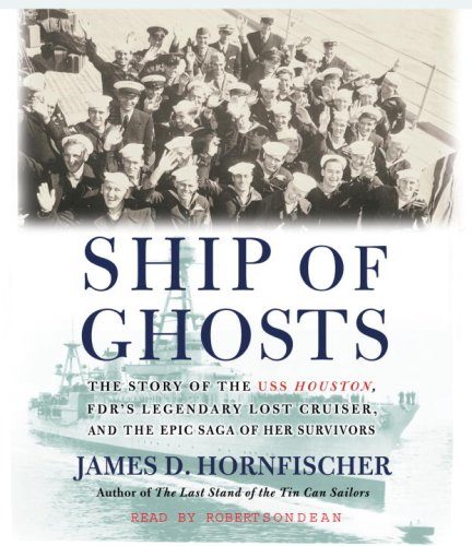 Ship of Ghosts: The Story of the USS Houston, FDR's Legendary Lost Cruiser, and the Epic Saga of Her Survivors by Random House Audio