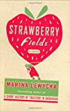 Strawberry Fields, Marina Lewycka, 1594201374