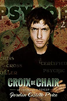 Croix de chair: Un roman court PsyCop (French Edition) by [Price, Jordan Castillo]