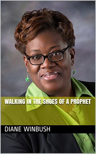 Walking In The Shoes of A Prophet - Kindle edition by Diane
