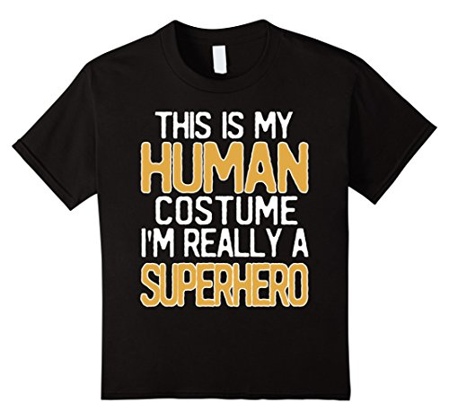 Super Beer Girl Costume (Kids This Is My Human Costume I'm Really A Superhero T-Shirt 6 Black)