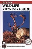Alaska Wildlife Viewing Guide, Annabel M. Lund and Michelle Sydeman, 156044066X