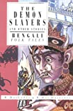 The Demon Slayers and Other Stories: Bengali Folk Tales (International Folk Tales (Paperback))