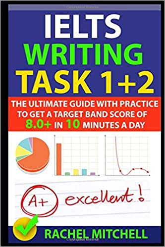 IELTS Writing Task 1 + 2: The Ultimate Guide with Practice