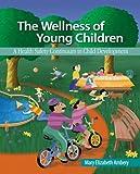 Wellness of Young Children 9781418012403