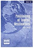 Positioning of Tourist Destinations (Advances in Tourism Application)