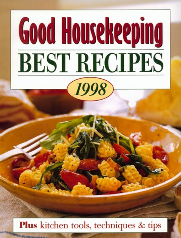 Good Housekeeping Best Recipes 1998: Plus Kitchen Tools, Techniques & Tips (Good Housekeeping Annual Recipes)