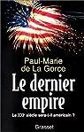 Le Dernier Empire : Le XXIe siècle sera-t-il américain ? par Gorce