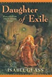 Daughter of Exile, Isabel Glass, 0765307456