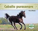 Caballo Purasangre (Thoroughbred Horses) (Spanish Version) (Caballos/ Horses) (Spanish Edition)