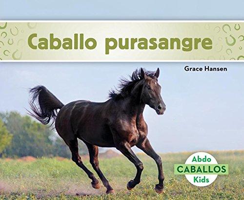 Caballo Purasangre (Thoroughbred Horses) (Spanish Version) (Caballos/ Horses) (Spanish Edition) by Abdo Kids Jumbo