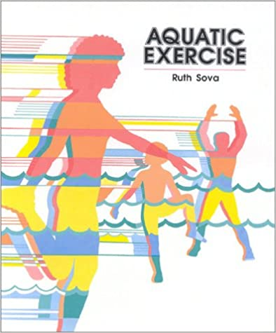 Aquatic Exercise: Ruth Sova: 9780867207545: Amazon.com: Books