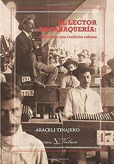 El lector de tabaquería: historia de una tradición cubana (Spanish Edition)