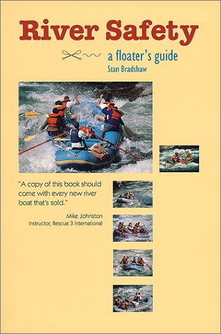 River Safety A Floaters Guide