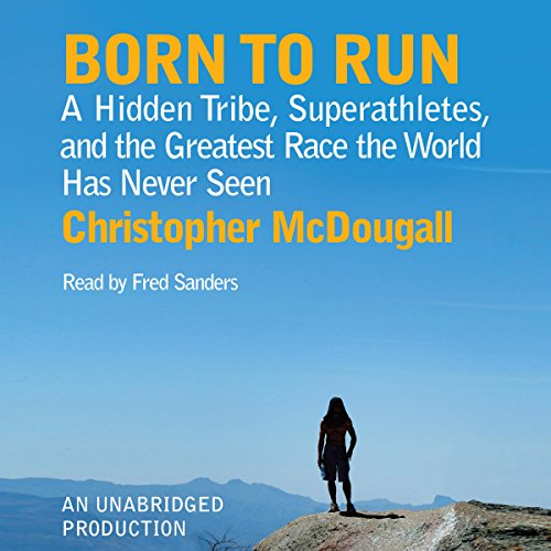 Born to Run Audiobook by Christopher McDougall [Free Download by Trial] thumbnail