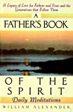 A Father's Book of the Spirit, William Alexander, 038078632X