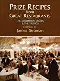 img - for By James Stroman - Prize Recipes from Great Restaurants: The Southern States and the (1999-08-15) [Paperback] book / textbook / text book