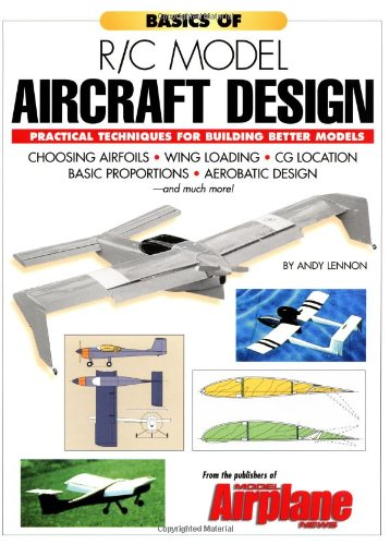 Basics of R/C Model Aircraft Design: Practical Techniques for Building Better Models