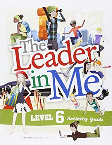 the leader in me level 6 student activity guide sean covey rh amazon ca Be the One to Guide Me Tattoo leader in me activity guide pdf