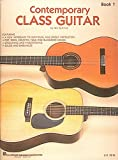 1: Contemporary Class Guitar (Guitar Method)
