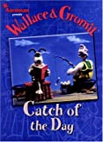 Wallace and Gromit: Catch of the Day (Wallace & Gromit)