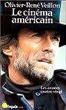 Le Cinéma américain Tome 3, Les Années quatre-vingt par Veillon