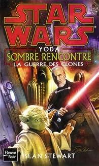 Star Wars, La guerre des clones : Yoda : sombre rencontre par Sean Stewart