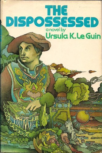 The Dispossessed: An Ambiguous Utopia, Le Guin, Ursula K.