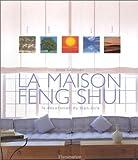 La Maison Feng Shui : La Décoration du bien-être