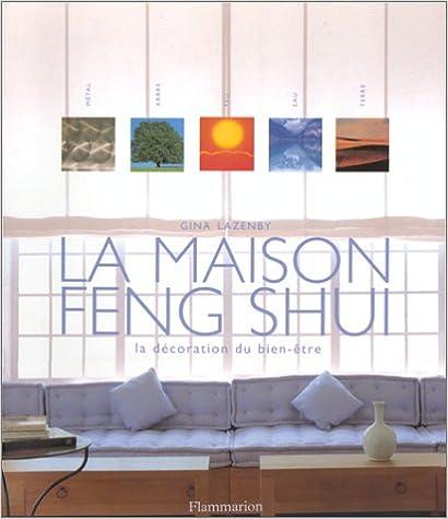 Lire La Maison Feng Shui : La Décoration du bien-être pdf