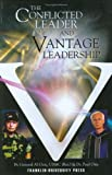 The Conflicted Leader and Vantage Leadership, Gray, Al and Otte, Paul, 1931604045