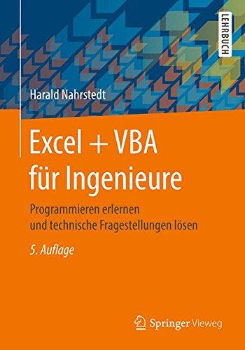Excel + VBA für Ingenieure: Programmieren erlernen und technische Fragestellungen lösen Taschenbuch – 5. Juni 2017 Harald Nahrstedt Springer Vieweg 3658176989 Technik allgemein