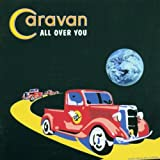 All Over You by Caravan (1999-05-25)
