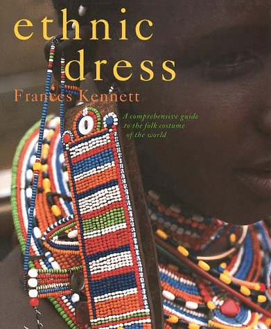 Ethnic Dress : A Comprehensive Guide to the