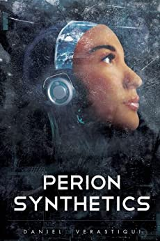 Perion Synthetics by [Verastiqui, Daniel]