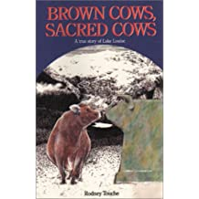Brown Cows, Sacred Cows: A True Story of Lake Louise