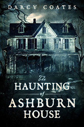 The Haunting of Ashburn House by [Coates, Darcy]