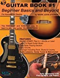 GUITAR BOOK #1: Beginner Basics and Beyond, Mark Sternal, 1497329590