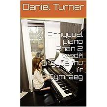 Anhygoel piano Rhan 2 wedi'i gyfieithu i'r Gymraeg  (Welsh Edition)