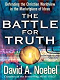 The Battle for Truth, David A. Noebel, 0736907823