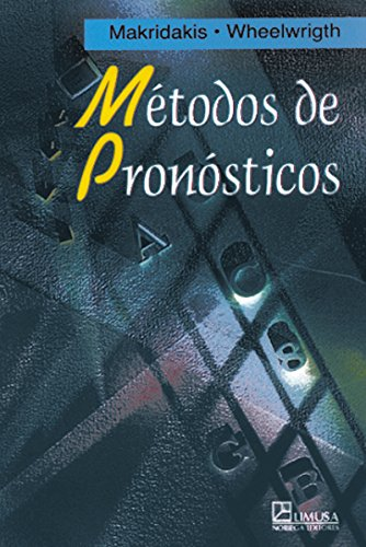Metodos de pronosticos/ Forecasting Methods For Management (Spanish Edition)