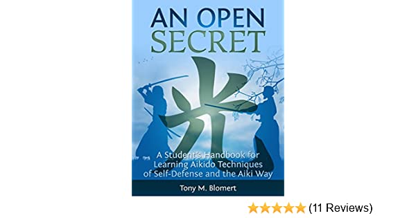An open secret a students handbook for learning aikido techniques an open secret a students handbook for learning aikido techniques of self defense and the aiki way kindle edition by tony blomert mary jo stresky fandeluxe Gallery