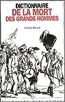 Dictionnaire de la mort des grands hommes par Bricard