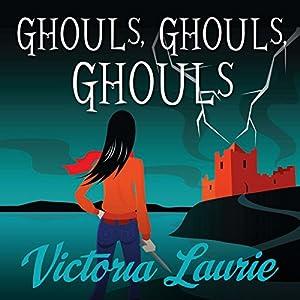 Ghouls, Ghouls, Ghouls Audiobook