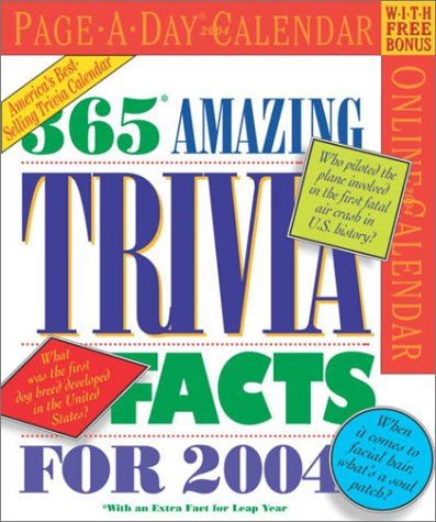365 Amazing Trivia Facts Page-A-Day Calendar 2004 (Page-A-Day(r) Calendars) (365 Days Of Amazing Trivia)