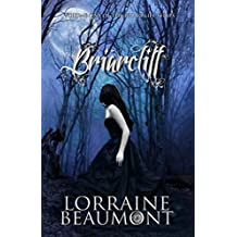 Briarcliff Vol. 1 (A Paranormal Dark Fantasy) Briarcliff Trilogy, Book One (BRIARCLIFF SERIES)