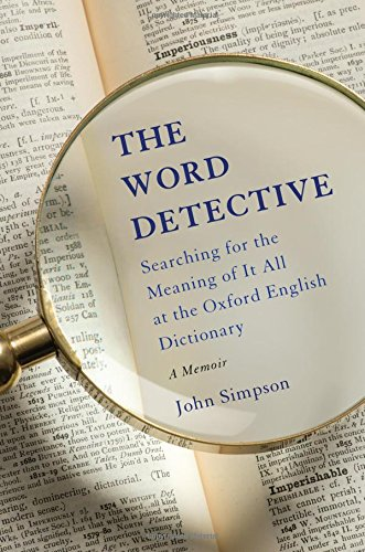 Book Cover: Word detective : searching for the meaning of it all at the oxford english dictionary