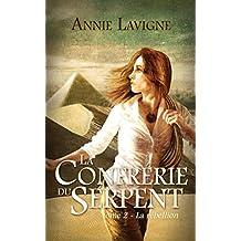 La Confrérie du Serpent, tome 2: La rébellion (French Edition)